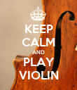 KEEP CALM AND PLAY VIOLIN - Personalised Poster large