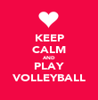 KEEP CALM AND PLAY VOLLEYBALL - Personalised Poster large