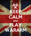 KEEP CALM AND PLAY WARARM - Personalised Poster large