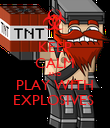 KEEP CALM AND PLAY WITH EXPLOSIVES  - Personalised Poster small