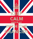 KEEP CALM AND PLAY WITH THE GRANKIDS - Personalised Poster large