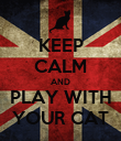 KEEP CALM AND PLAY WITH YOUR CAT - Personalised Poster large