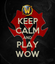 KEEP CALM AND PLAY WOW - Personalised Poster large