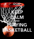 KEEP CALM AND PLAYING BASKETBALL - Personalised Poster large