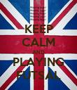 KEEP CALM AND PLAYING FUTSAL - Personalised Poster large