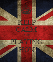 KEEP CALM AND PLAYING HON - Personalised Poster large