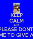 KEEP CALM AND PLEASE DONT  ASK ME TO GIVE A SHIT - Personalised Poster large
