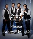 KEEP CALM AND Please  Folow Me  JLS - Personalised Poster large
