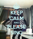 KEEP CALM AND PLEASE SING - Personalised Poster large