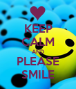 KEEP CALM AND PLEASE SMILE - Personalised Poster large