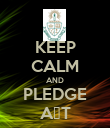 KEEP CALM AND PLEDGE AΣT - Personalised Poster large