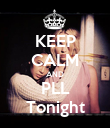 KEEP CALM AND PLL Tonight - Personalised Poster large