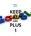 KEEP CALM AND PLUS 1 - Personalised Poster large