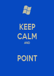 KEEP CALM AND  POINT - Personalised Poster large