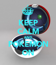 KEEP CALM AND POKEMON ON - Personalised Poster large