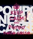 KEEP CALM AND Pompo nelle casse - Personalised Poster large