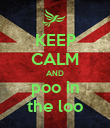 KEEP CALM AND poo in the loo - Personalised Poster large
