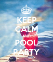 KEEP CALM AND POOL PARTY - Personalised Poster large