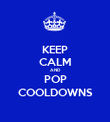 KEEP CALM AND POP COOLDOWNS - Personalised Poster large
