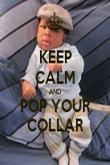 KEEP CALM AND POP YOUR COLLAR - Personalised Poster large