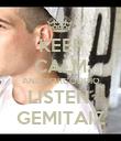 KEEP CALM AND PORCODDIO LISTEN  GEMITAIZ - Personalised Poster large