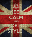 KEEP CALM AND PORTO STYLE   - Personalised Poster large