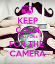 KEEP CALM AND POSE FOR THE  CAMERA - Personalised Poster large