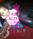 KEEP CALM AND POSE LIKE LINA! - Personalised Poster large