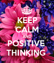 KEEP CALM AND POSITIVE  THINKING  - Personalised Poster large