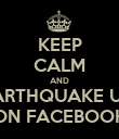 KEEP CALM AND POST EARTHQUAKE UPDATES ON FACEBOOK - Personalised Poster large