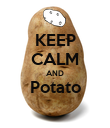 KEEP CALM AND Potato  - Personalised Poster large