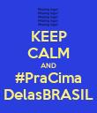 KEEP CALM AND #PraCima DelasBRASIL - Personalised Poster large