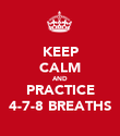 KEEP CALM AND PRACTICE 4-7-8 BREATHS - Personalised Poster large