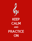 KEEP CALM AND PRACTICE ON - Personalised Poster large