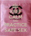 KEEP CALM AND PRACTICE SAFE SEX - Personalised Poster large