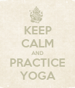 KEEP CALM AND PRACTICE YOGA - Personalised Poster large