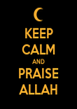 KEEP CALM AND PRAISE ALLAH - Personalised Poster large