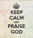 KEEP CALM AND PRAISE GOD - Personalised Poster large