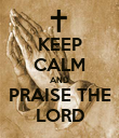 KEEP CALM AND PRAISE THE LORD - Personalised Poster large