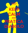 KEEP CALM AND PRATICA DIABOLO - Personalised Poster large