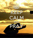 KEEP CALM AND PRAY  - Personalised Poster large