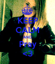 KEEP CALM AND Pray <3 - Personalised Poster large