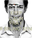 KEEP CALM AND PRAY FOR BRUNO SENNA - Personalised Poster large