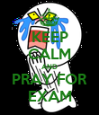 KEEP CALM AND PRAY FOR EXAM - Personalised Poster large