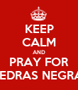 KEEP CALM AND PRAY FOR PIEDRAS NEGRAS - Personalised Poster large