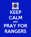 KEEP CALM AND PRAY FOR RANGERS - Personalised Poster large