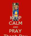 KEEP CALM AND PRAY Thanh Dau - Personalised Poster large