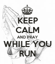 KEEP CALM AND PRAY WHILE YOU RUN - Personalised Poster large