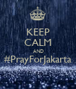 KEEP CALM AND #PrayForJakarta  - Personalised Poster small