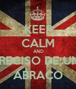 KEEP CALM AND PRECISO DE UM  ABRAÇO - Personalised Poster large